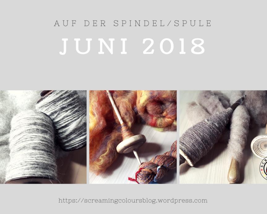 Auf der Spindel/Spule – Juni2018