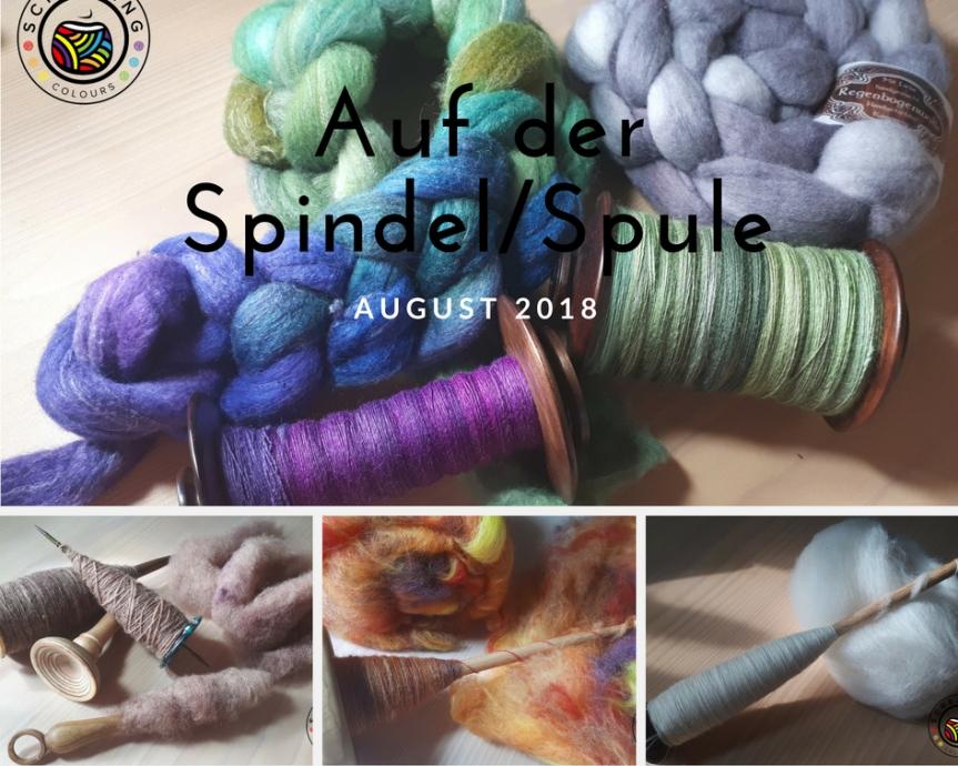 Auf der Spindel/Spule – August2018