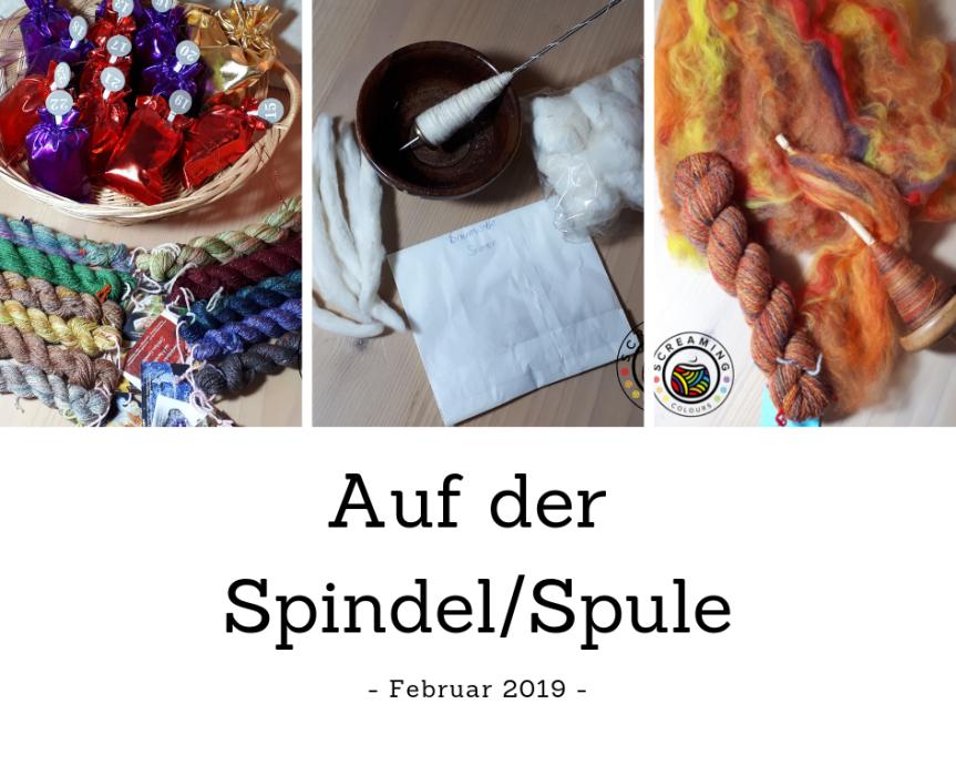Auf der Spindel/Spule – Februar2019
