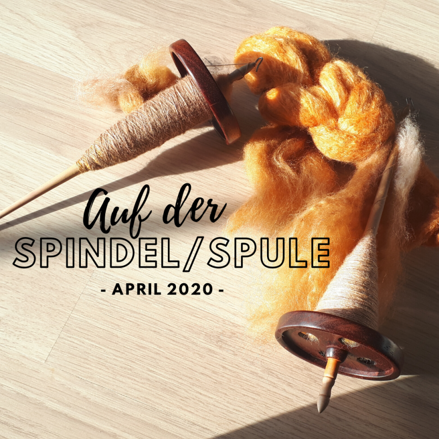 Auf der Spindel/Spule – April 2020