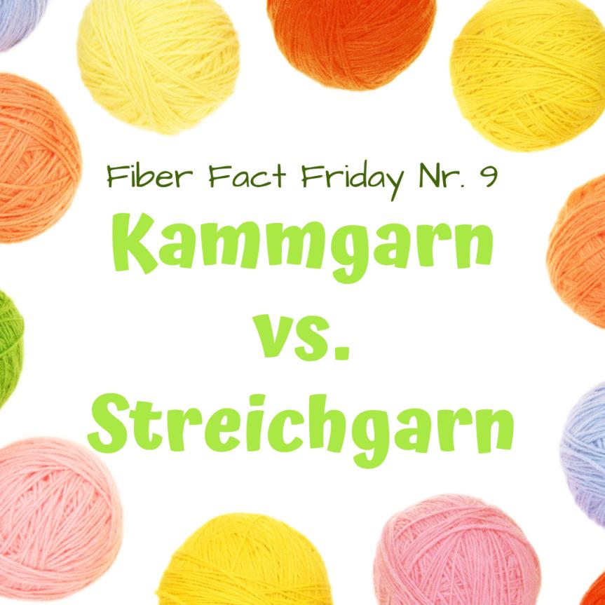 Fiber Fact Friday Nr. 9: Kammgarn vs.Streichgarn
