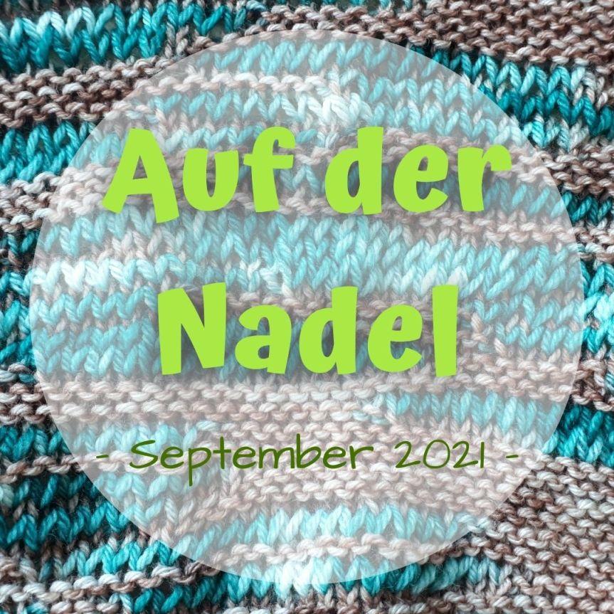 Auf der Nadel – September2021