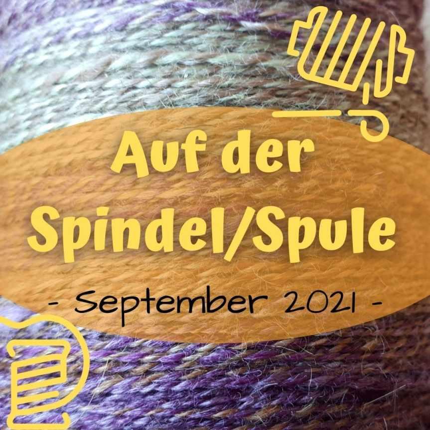 Auf der Spindel/Spule – September2021